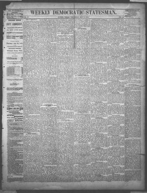 Primary view of object titled 'Weekly Democratic Statesman. (Austin, Tex.), Vol. 4, No. 42, Ed. 1 Thursday, May 6, 1875'.