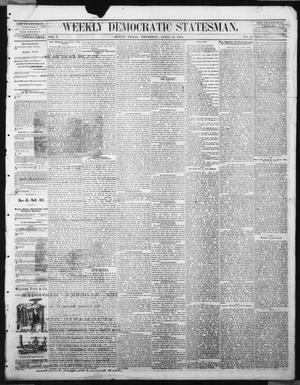 Primary view of object titled 'Weekly Democratic Statesman. (Austin, Tex.), Vol. 5, No. 38, Ed. 1 Thursday, April 27, 1876'.