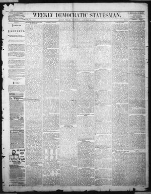 Primary view of object titled 'Weekly Democratic Statesman. (Austin, Tex.), Vol. 6, No. 9, Ed. 1 Thursday, October 12, 1876'.