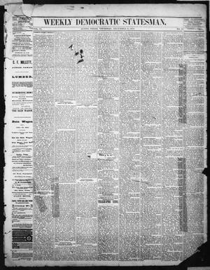 Primary view of object titled 'Weekly Democratic Statesman. (Austin, Tex.), Vol. 6, No. 18, Ed. 1 Thursday, December 14, 1876'.