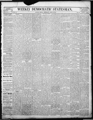 Primary view of object titled 'Weekly Democratic Statesman. (Austin, Tex.), Vol. 6, No. 35, Ed. 1 Thursday, April 5, 1877'.