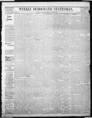 Primary view of object titled 'Weekly Democratic Statesman. (Austin, Tex.), Vol. 6, No. 38, Ed. 1 Thursday, April 26, 1877'.