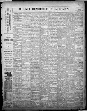 Primary view of object titled 'Weekly Democratic Statesman. (Austin, Tex.), Vol. 11, No. 10, Ed. 1 Thursday, October 6, 1881'.