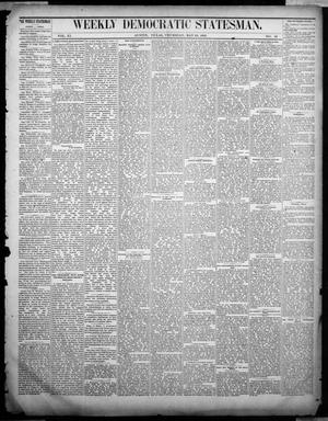 Primary view of object titled 'Weekly Democratic Statesman. (Austin, Tex.), Vol. 11, No. 42, Ed. 1 Thursday, May 18, 1882'.
