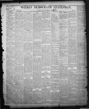 Primary view of object titled 'Weekly Democratic Statesman. (Austin, Tex.), Vol. 12, No. 38, Ed. 1 Thursday, April 26, 1883'.