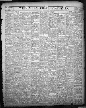 Primary view of object titled 'Weekly Democratic Statesman. (Austin, Tex.), Vol. 12, No. 39, Ed. 1 Thursday, May 3, 1883'.