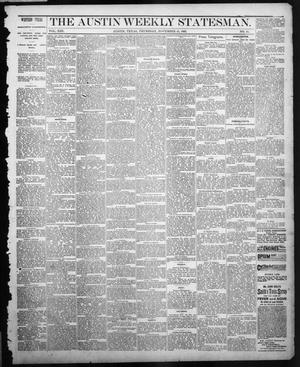 Primary view of object titled 'The Austin Weekly Statesman. (Austin, Tex.), Vol. 13, No. 11, Ed. 1 Thursday, November 15, 1883'.