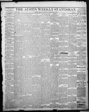 Primary view of object titled 'The Austin Weekly Statesman. (Austin, Tex.), Vol. 13, No. 25, Ed. 1 Thursday, February 21, 1884'.