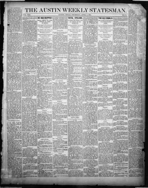 Primary view of object titled 'The Austin Weekly Statesman. (Austin, Tex.), Vol. 13, No. 31, Ed. 1 Thursday, April 3, 1884'.