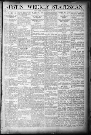 Primary view of object titled 'Austin Weekly Statesman. (Austin, Tex.), Vol. 15, No. 28, Ed. 1 Thursday, June 3, 1886'.