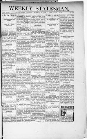 Primary view of object titled 'Weekly Statesman. (Austin, Tex.), Vol. 18, No. 17, Ed. 1 Thursday, March 7, 1889'.