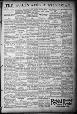 Primary view of object titled 'The Austin Weekly Statesman. (Austin, Tex.), Vol. 20, Ed. 1 Thursday, April 7, 1892'.