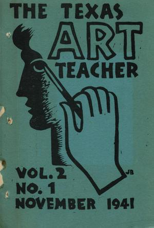Primary view of object titled 'The Texas Art Teacher, Volume 2, Number 1, November 1941'.