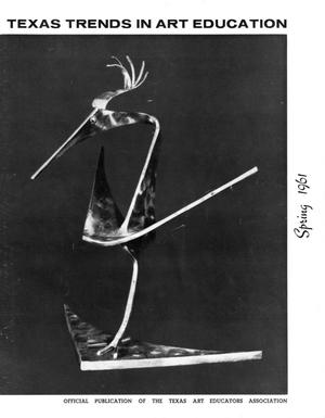 Primary view of object titled 'Texas Trends in Art Education, Spring 1961'.
