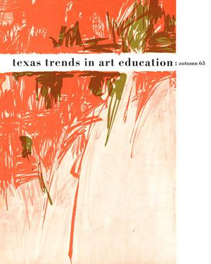 Texas Trends in Art Education, Autumn 1963