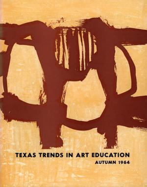Primary view of object titled 'Texas Trends in Art Education, Autumn 1964'.