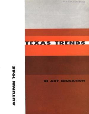 Texas Trends in Art Education, Autumn 1965