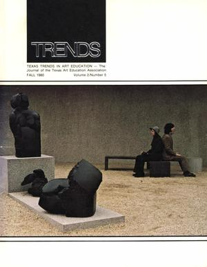 Texas Trends in Art Education, Volume 2, Number 5, Fall 1980