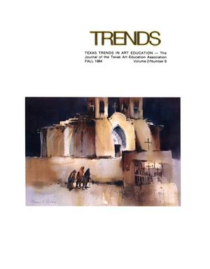 Primary view of object titled 'Texas Trends in Art Education, Volume 2, Number 9, Fall 1984'.