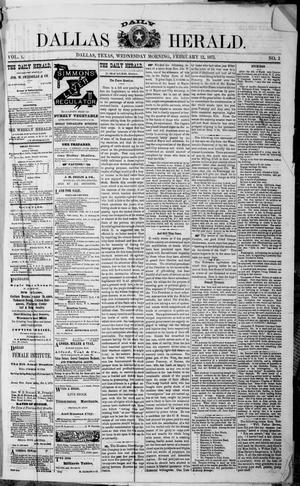 Primary view of object titled 'Dallas Daily Herald (Dallas, Tex.), Vol. 1, No. 2, Ed. 1 Wednesday, February 12, 1873'.