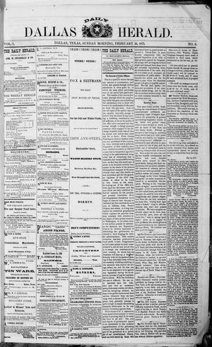 Primary view of object titled 'Dallas Daily Herald (Dallas, Tex.), Vol. 1, No. 6, Ed. 1 Sunday, February 16, 1873'.