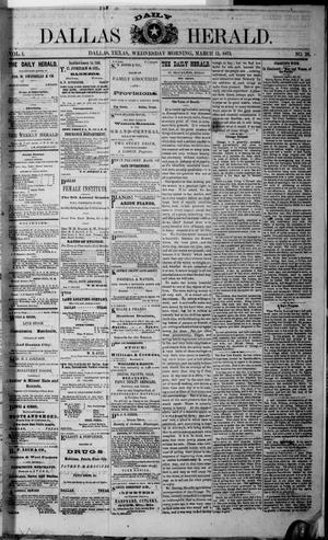 Primary view of object titled 'Dallas Daily Herald (Dallas, Tex.), Vol. 1, No. 26, Ed. 1 Wednesday, March 12, 1873'.