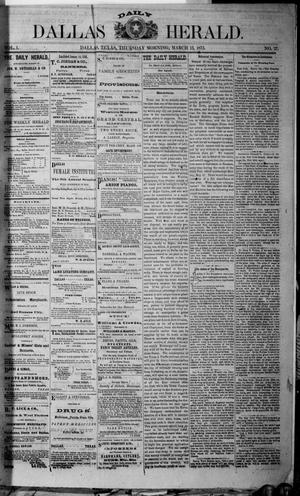 Primary view of object titled 'Dallas Daily Herald (Dallas, Tex.), Vol. 1, No. 27, Ed. 1 Thursday, March 13, 1873'.