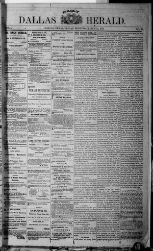 Primary view of object titled 'Dallas Daily Herald (Dallas, Tex.), Vol. 1, No. 28, Ed. 1 Friday, March 14, 1873'.
