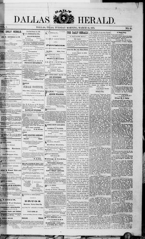 Primary view of object titled 'Dallas Daily Herald (Dallas, Tex.), Vol. 1, No. 31, Ed. 1 Tuesday, March 18, 1873'.