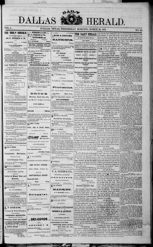 Primary view of object titled 'Dallas Daily Herald (Dallas, Tex.), Vol. 1, Ed. 1 Wednesday, March 26, 1873'.