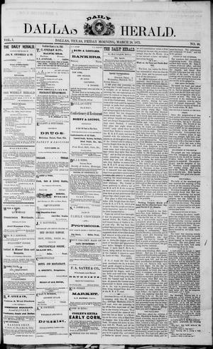 Primary view of object titled 'Dallas Daily Herald (Dallas, Tex.), Vol. 1, No. 40, Ed. 1 Friday, March 28, 1873'.