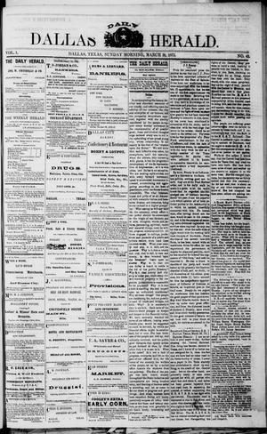 Primary view of object titled 'Dallas Daily Herald (Dallas, Tex.), Vol. 1, No. 42, Ed. 1 Sunday, March 30, 1873'.