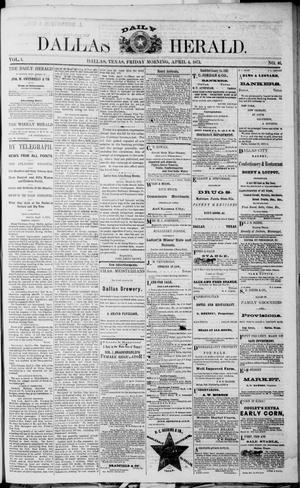 Primary view of object titled 'Dallas Daily Herald (Dallas, Tex.), Vol. 1, No. 46, Ed. 1 Friday, April 4, 1873'.