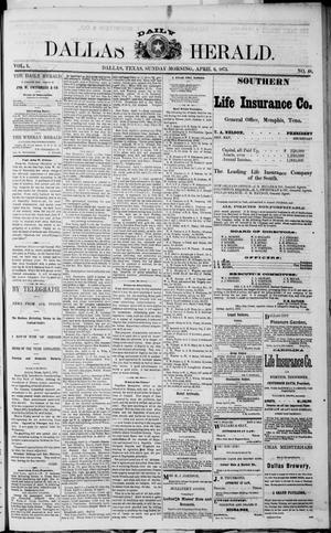 Primary view of object titled 'Dallas Daily Herald (Dallas, Tex.), Vol. 1, No. 48, Ed. 1 Sunday, April 6, 1873'.