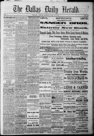 Primary view of The Dallas Daily Herald. (Dallas, Tex.), Vol. 3, No. 86, Ed. 1 Sunday, May 23, 1875