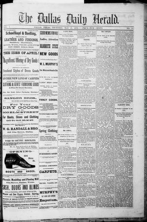 Primary view of object titled 'The Dallas Daily Herald. (Dallas, Tex.), Vol. 4, No. 85, Ed. 1 Thursday, May 18, 1876'.