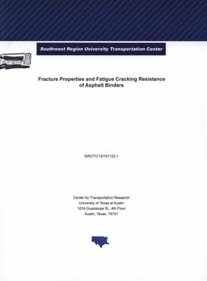 Primary view of object titled 'Fracture properties and fatigue cracking resistance of asphalt binders'.