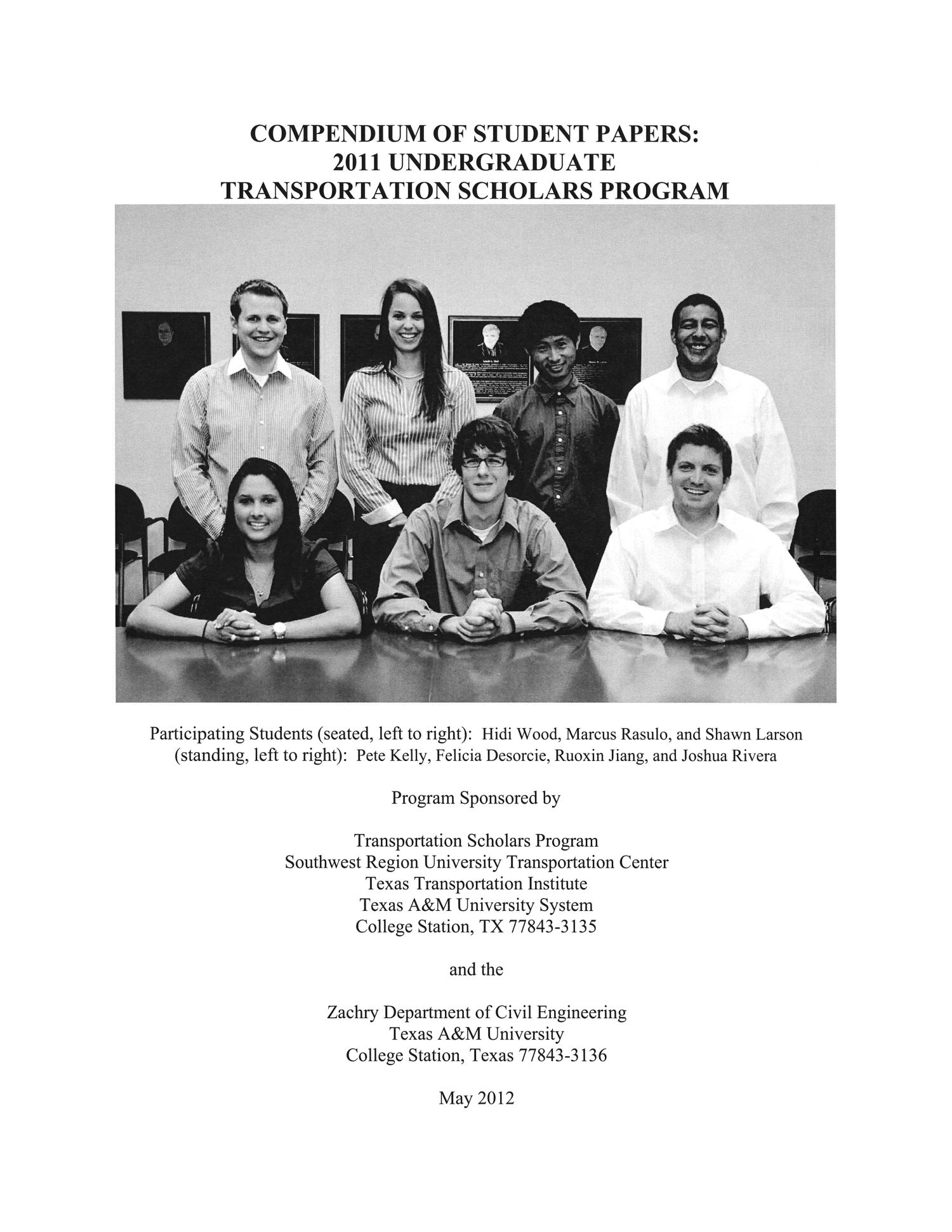Compendium of student papers: 2011 undergraduate transportation scholars program.                                                                                                      III