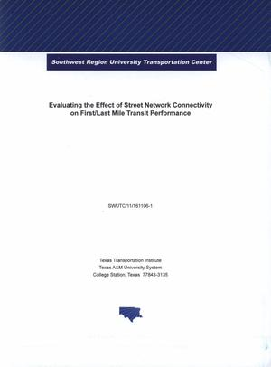 Evaluating the effect of street network connectivity on first/last mile transit performance