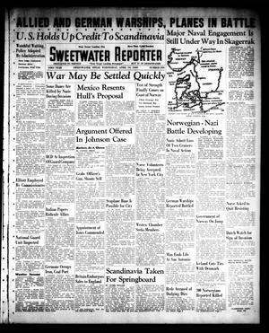 Primary view of object titled 'Sweetwater Reporter (Sweetwater, Tex.), Vol. 43, No. 289, Ed. 1 Wednesday, April 10, 1940'.