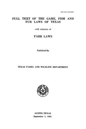 Primary view of object titled 'Full Text of the Game, Fish and Fur Laws of Texas with citations of Park Laws, 1965'.