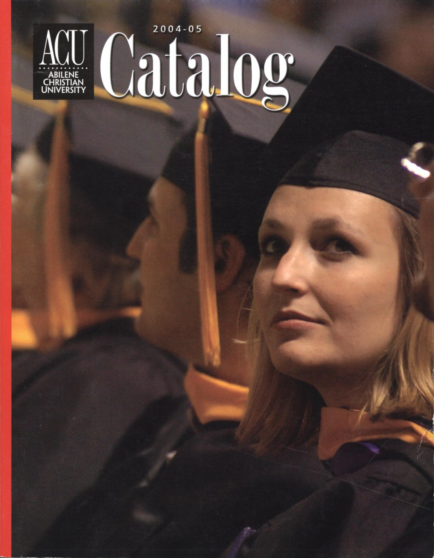 Catalog of Abilene Christian University, 2004-2005                                                                                                      Front Cover
