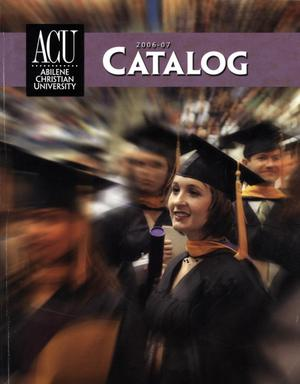 Primary view of object titled 'Catalog of Abilene Christian University, 2006-2007'.