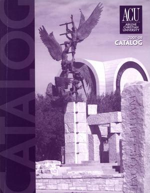 Primary view of object titled 'Catalog of Abilene Christian University, 2007-2008'.