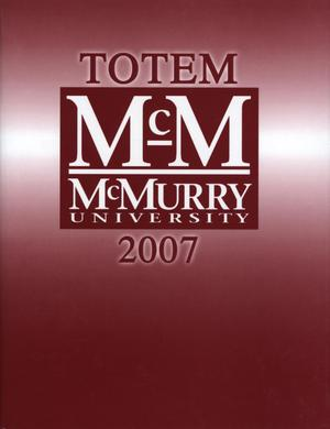Primary view of object titled 'The Totem, Yearbook of McMurry University, 2007'.