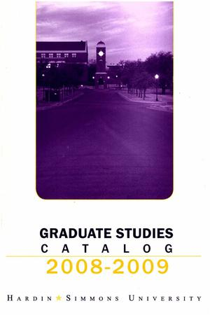 Primary view of object titled 'Catalog of Hardin-Simmons University, 2008-2009 Graduate Bulletin'.
