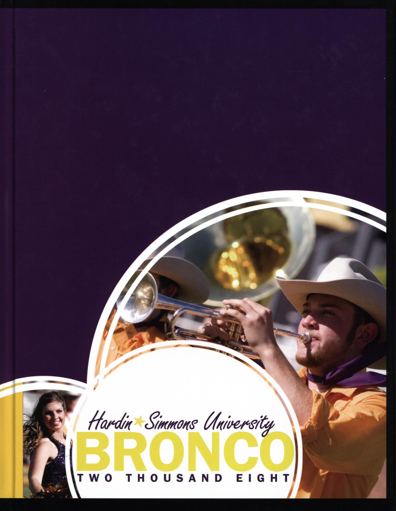 The Bronco, Yearbook of Hardin-Simmons University, 2008                                                                                                      Front Cover