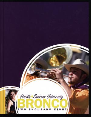 Primary view of object titled 'The Bronco, Yearbook of Hardin-Simmons University, 2008'.