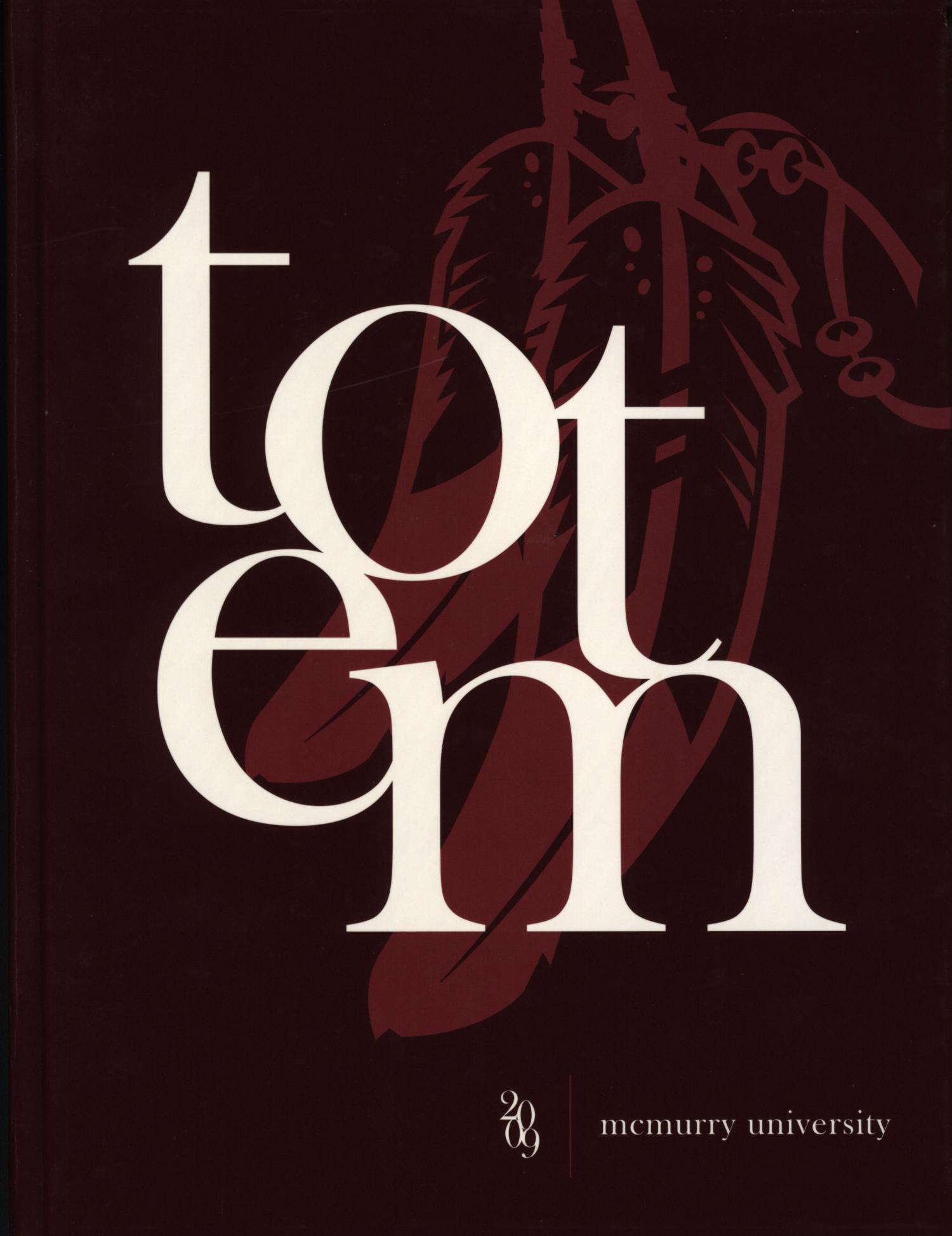 The Totem, Yearbook of McMurry University, 2009                                                                                                      Front Cover