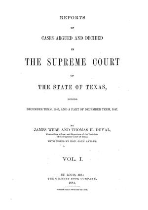 Reports of cases argued and decided in the Supreme Court of the State of Texas during December term, 1846, and a part of December term, 1847.  Volume 1.